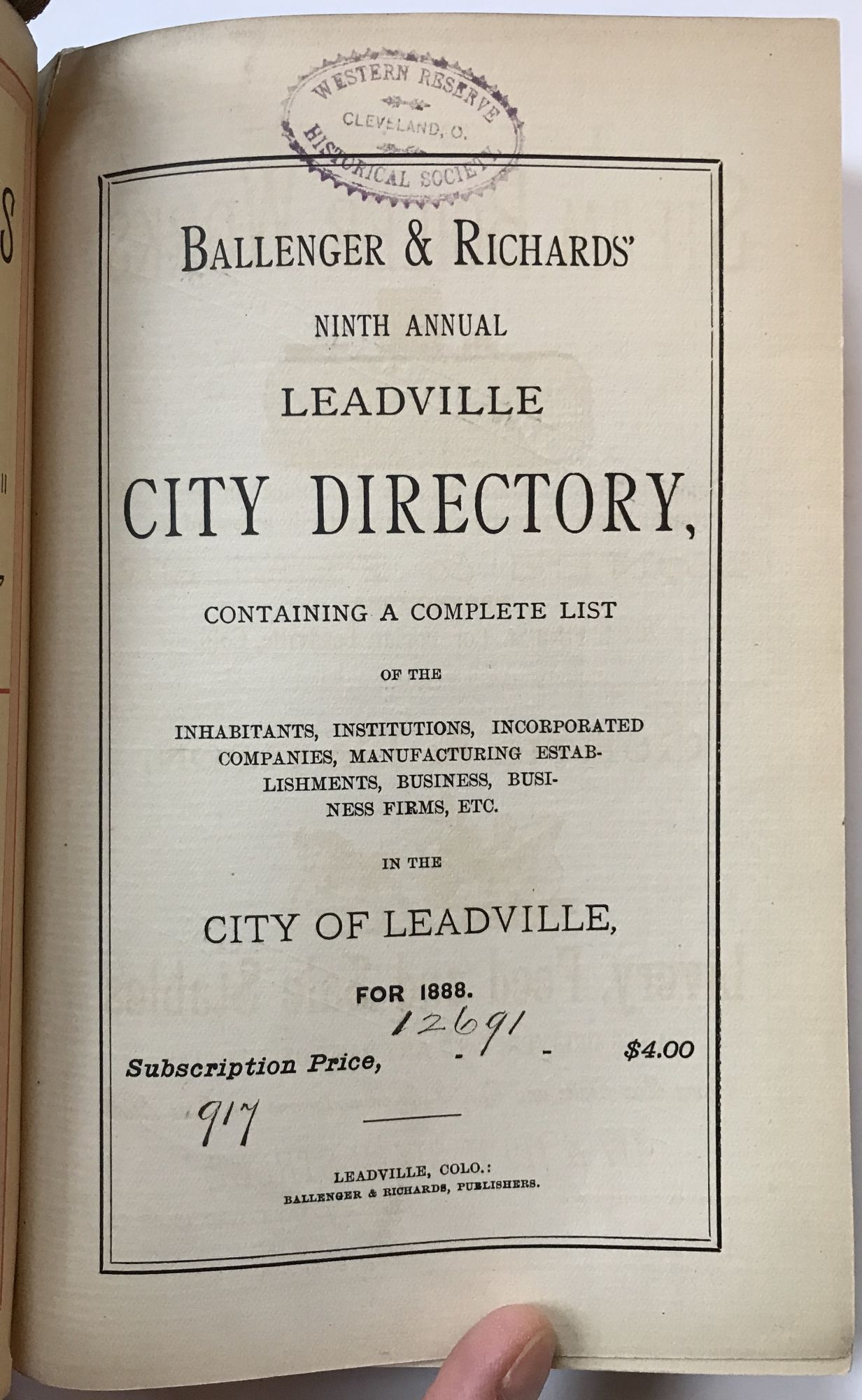 Ballenger & Richards' Ninth Annual Leadville City Directory, Containing a  Complete List of the Inhabitants, Institutions, Incorporated Companies,