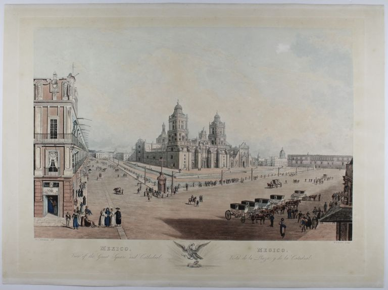 Mexico, Bird's Eye View Towards the West : Megico, A Vista de Pajaro Mirando Acia el Oeste. [with:] Mexico, View of the Great Square and Cathedral : Megico, Vista de la Plaza y de la Catedral. George. Ackermann Ackermann, Rudolph.