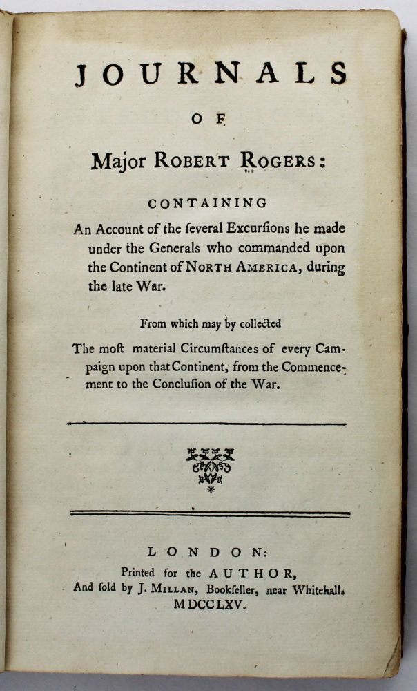 Journals of Major Robert Rogers: Containing an Account of the Several Excursions He Made Under the Generals Who Commanded Upon the Continent of North America, During the Late War. Robert Rogers.