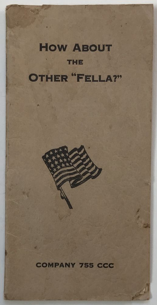 """How about the Other """"Fella?"""" Company 755 CCC [cover title]. Civilian Conservation Corps."""