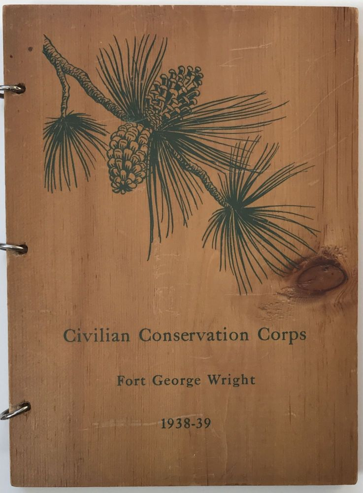 Fort George Wright District Civilian Conservation Corps Annual 1938-39. Civilian Conservation Corps.