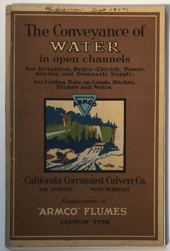 The Conveyance of Water in Open Channels. California, Water.