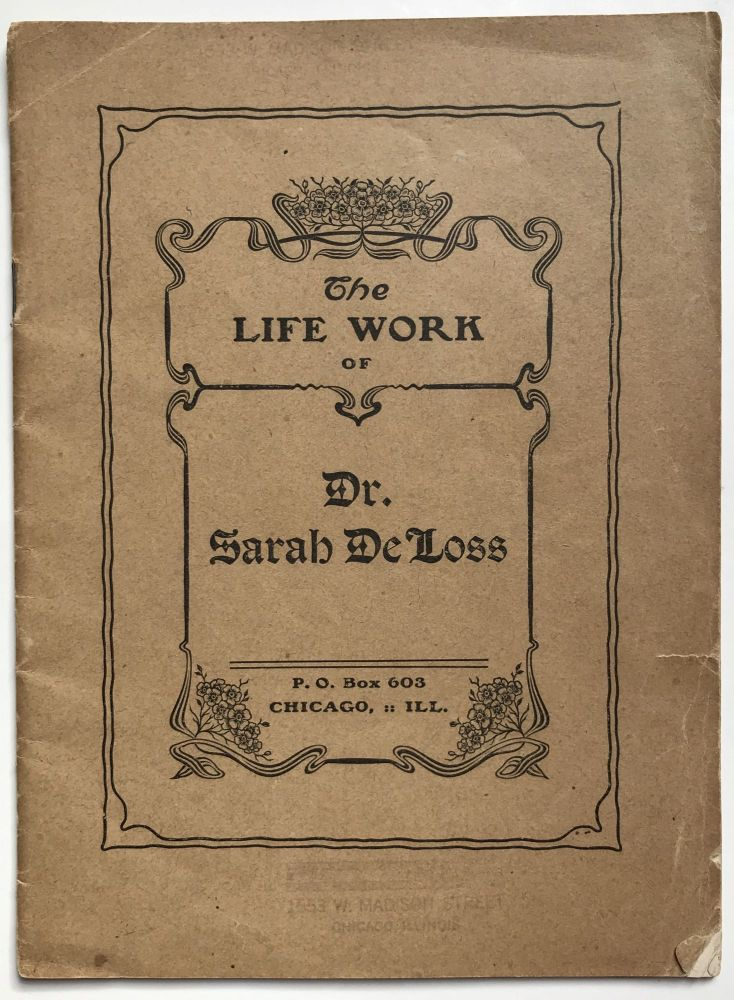 The Life Work of Dr. Sarah DeLoss [cover title]. Homeopathic Medicine.