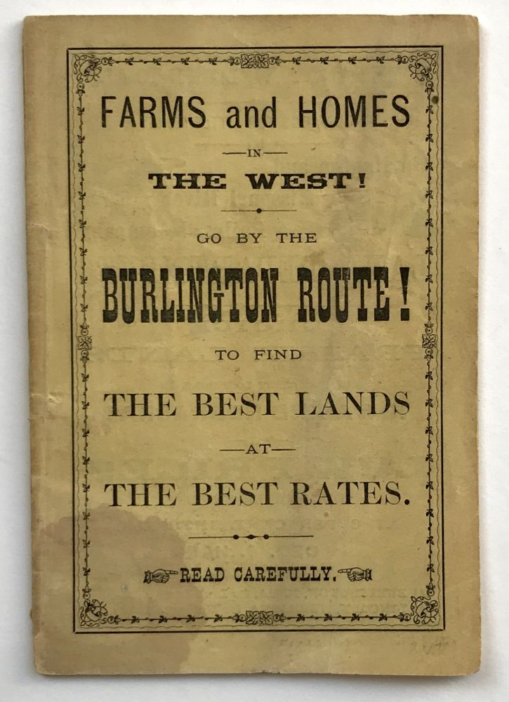 Farms and Homes in the West! Go by the Burlington Route! To Find the Best Lands at the Best Rates. Read Carefully [cover title]. Iowa, Nebraska.