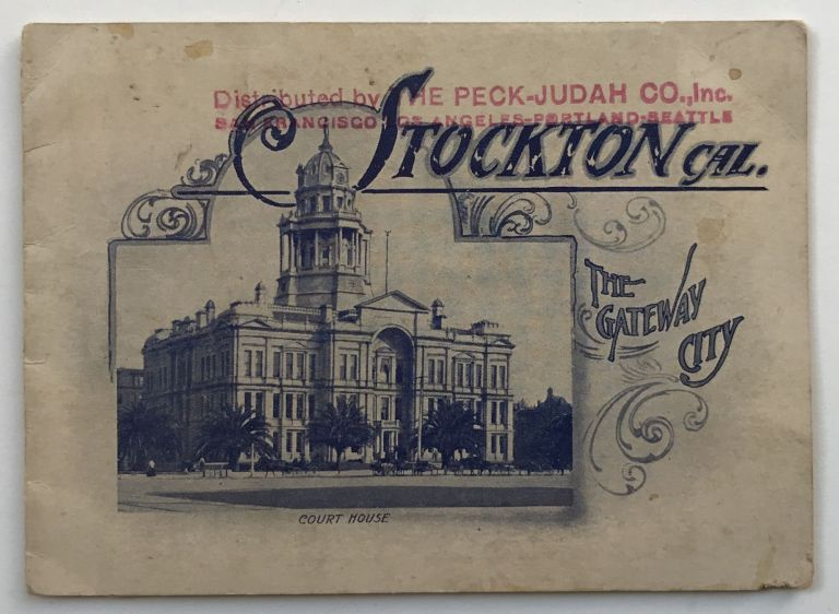 Stockton, Cal. The Gateway City [cover title]. California.