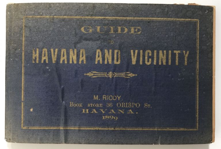 Guide to Havana and Vicinity. Anthony E. Menendez.
