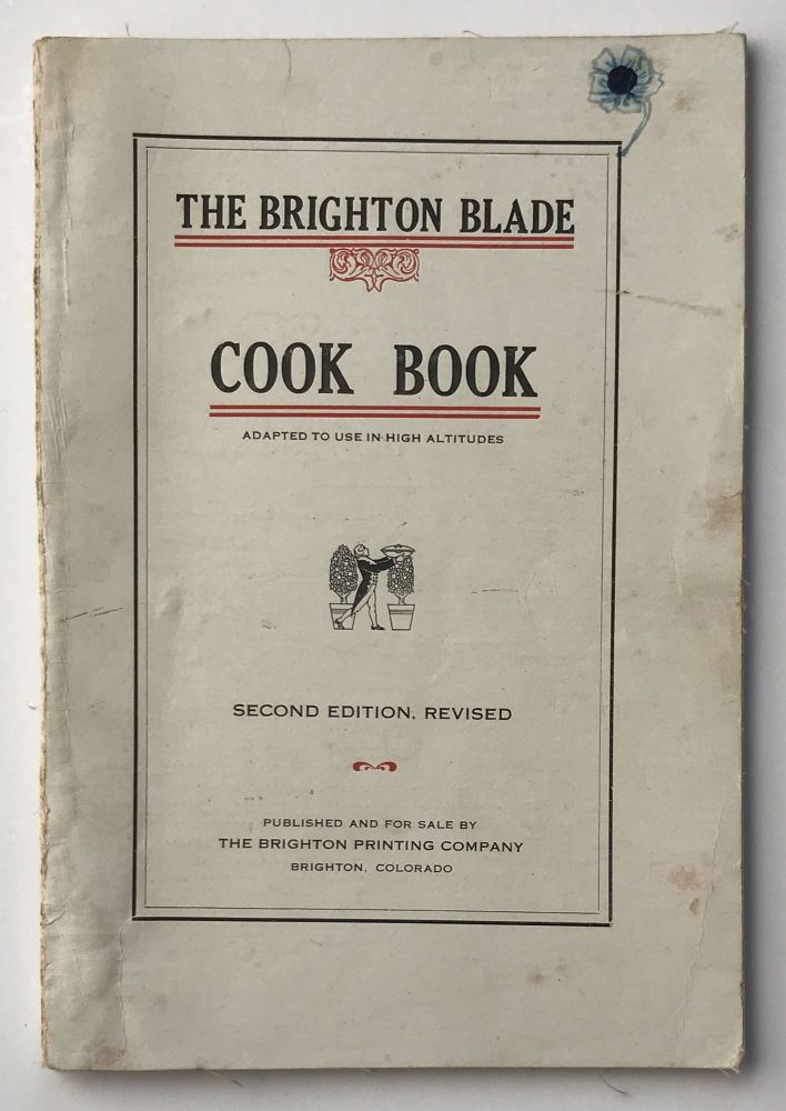 Brighton Blade Cook Book. Colorado, Cook Books.