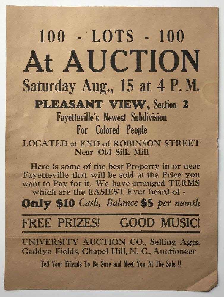 100 - Lots - 100 At Auction, Saturday Aug., 15 at 4 P.M. Pleasant View, Section 2 Fayetteville's Newest Subdivision for Colored People... [caption title and first line of text]. African-Americana, Real Estate.