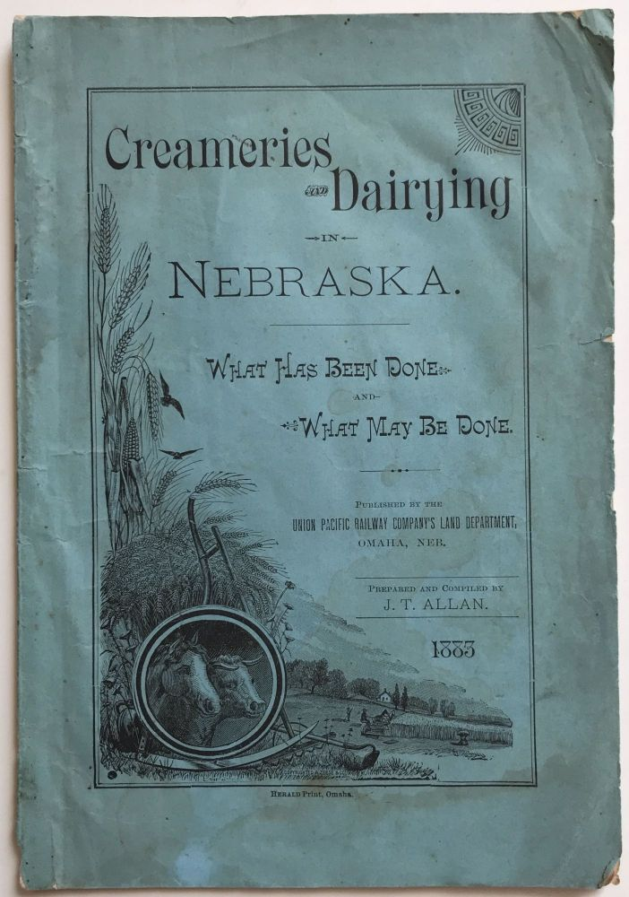 Creameries and Dairying in Nebraska. What Has Been Done, and What May Be Done. Nebraska, Dairy.