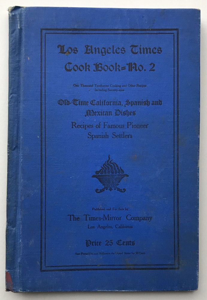 The Times Cook Book -- No. 2. 957 Cooking and Other Recipes by California Women. California, Cook Books.