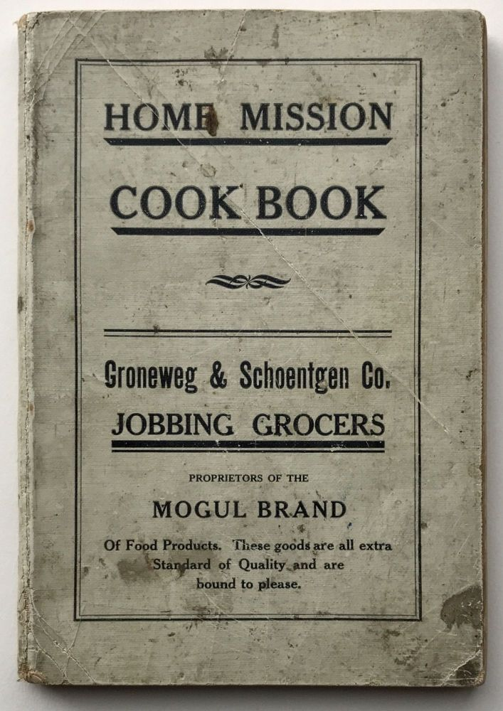 Home Mission Cook Book. Iowa, Mrs. Charles M. Harl, compiler, Cook Books.