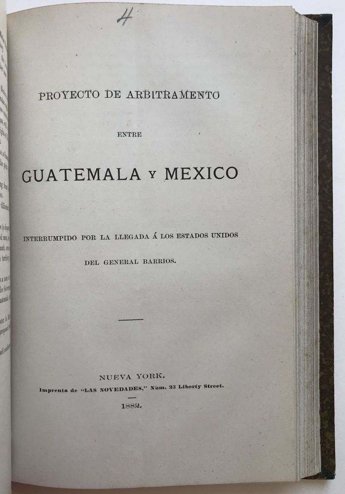 [Sammelband of Five Tracts Regarding the 19th-Century Border Dispute Between Mexico and Guatemala]. Guatemala, Mexico.
