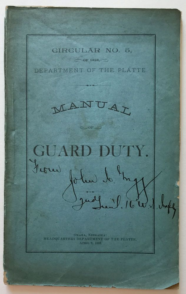 Circular No. 5, of 1888, Department of the Platte. Manual of Guard Duty [cover title]. Nebraska, Military.