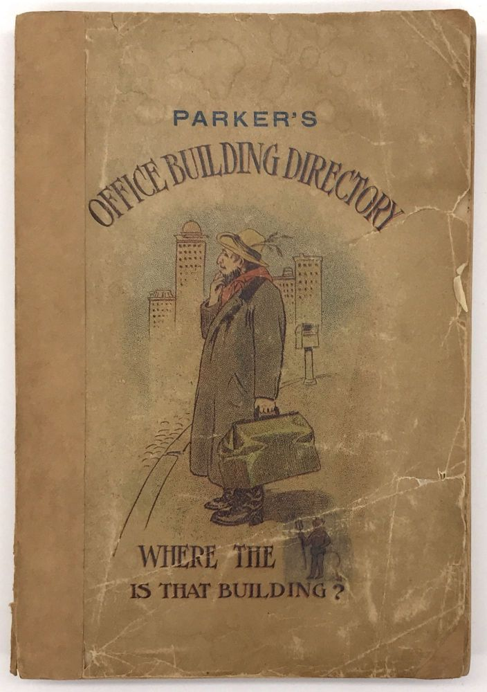 Parker's Los Angeles Office Building Directory 1909. Containing a Complete List of Tenants, Their Occupations, Office and Telephone Numbers. California, Directories.