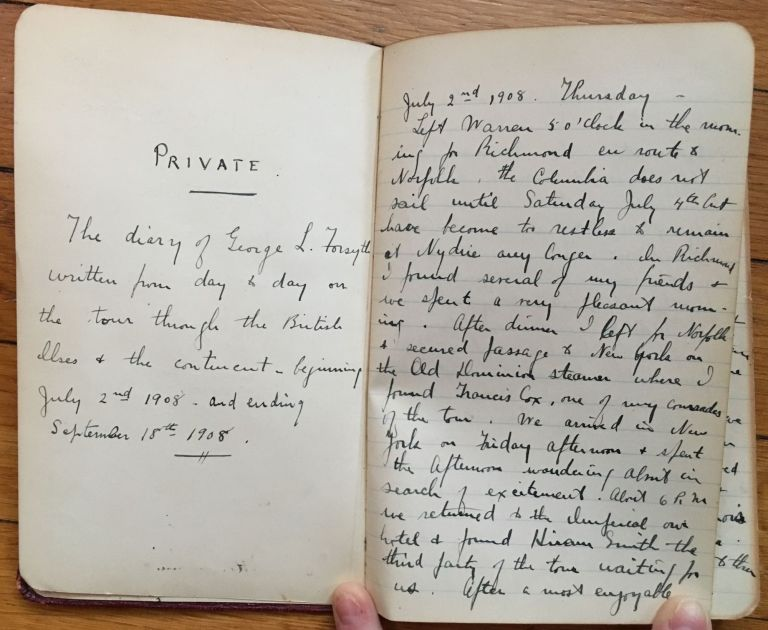 The Diary of George L. Forsyth Written from Day to Day on the Tour Through the British Isles & the Continent, Beginning July 2nd 1908 and Ending September 18th 1908 [manuscript title]. George Laurence Forsyth.