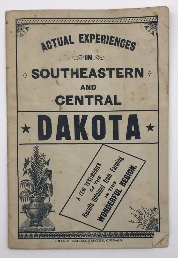 Actual Experiences in Southeastern and Central Dakota [cover title]. Chicago, Northwestern Railway.