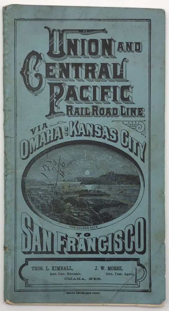 Union and Central Pacific Railroad Line Via Omaha or Kansas City to San Francisco [cover title]. Railroads.