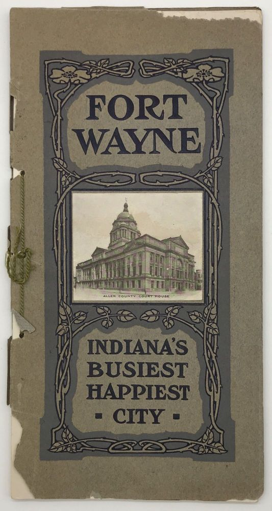 Fort Wayne with Might and Main. Indiana's Busiest, Happiest City. Indiana, Kansas.