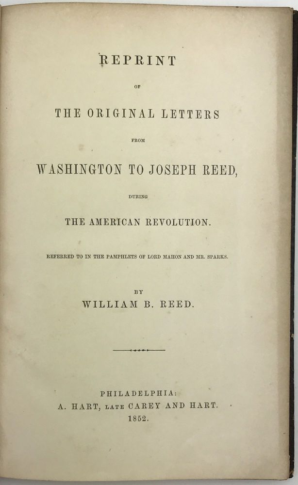 Reprint of the Original Letters from Washington to Joseph Reed, During the American Revolution. William B. Reed.