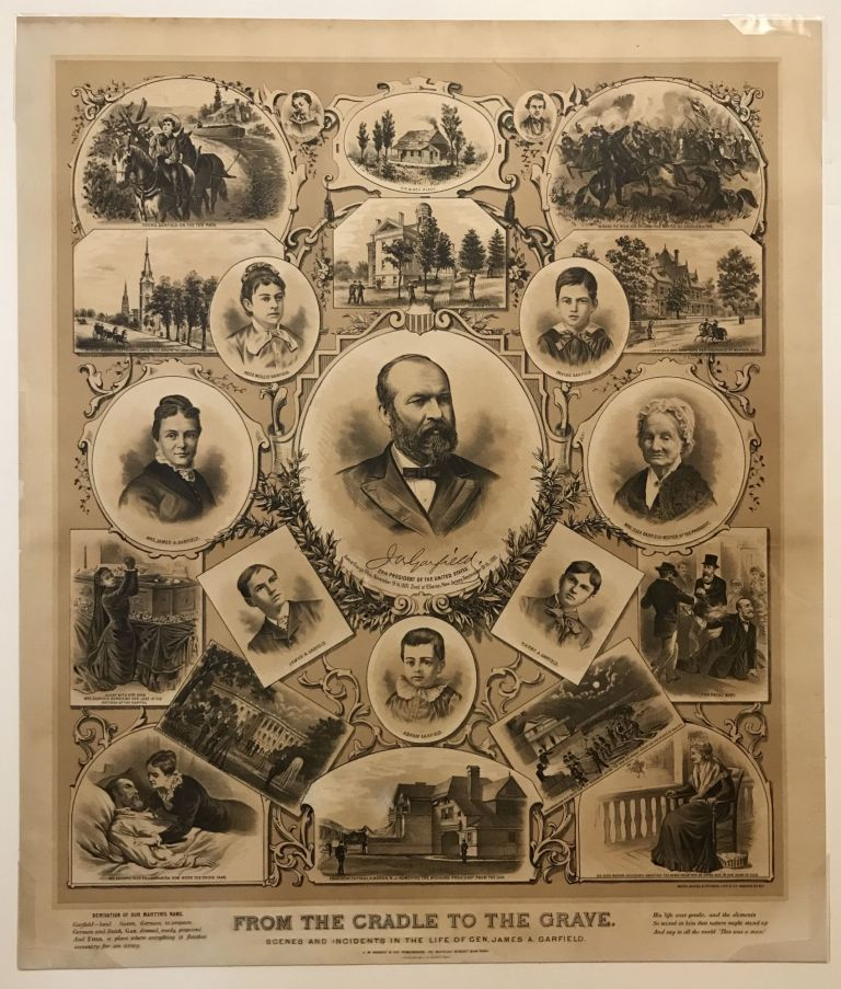 From the Cradle to the Grave. Scenes and Incidents in the Life of Gen. James A. Garfield. James Garfield.