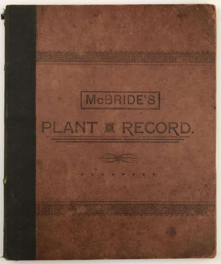A Plant Record for the Use of Students of Botany. Iowa, T. H. McBride.
