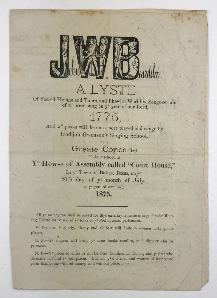 John W. Beardslee. A Lyste of Sacred Hymns and Tunes, and Likewise Worldlye Songs Certain of Wh. Were Sung in ye Yere of Our Lord 1775... [caption title]. Texas, Music.