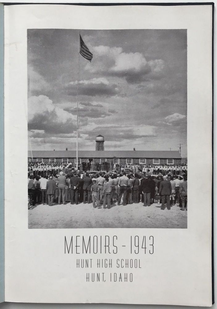 Memoirs - 1943. Hunt High School, Hunt, Idaho. Japanese Internment.