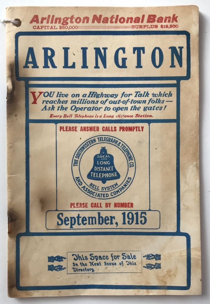 The Southwestern Telegraph and Telephone Company. September, 1915. Telephone Directory of Arlington, Texas. Texas, Southwestern Telegraph, Telephone Company.