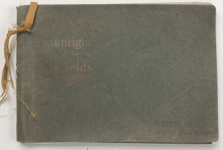 Views of Drumright and the Oil Fields [cover title]. Oklahoma, Oil.