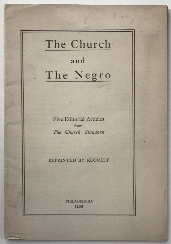 The Church and the Negro. Five Editorial Articles from The Church Standard [cover title]. African-Americana.