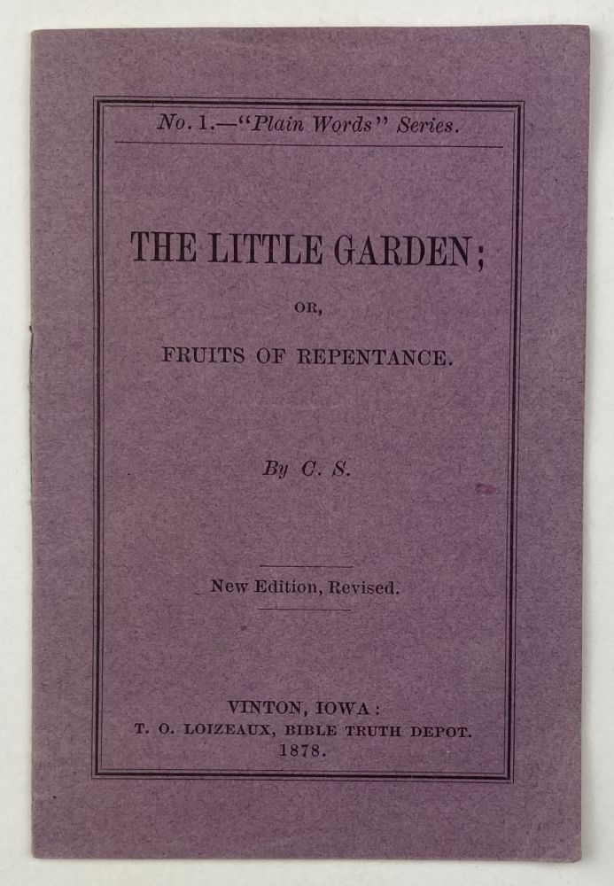 The Little Garden; or, Fruits of Repentance. By C.S. [cover title]. Iowa, Religion.