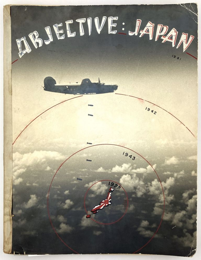 """""""Objective Japan!"""" The Story of the Seventh Air Force from """"Pearl Harbor"""" to the Japanese Surrender. December 7, 1941 to August 14, 1945. Will Lane."""