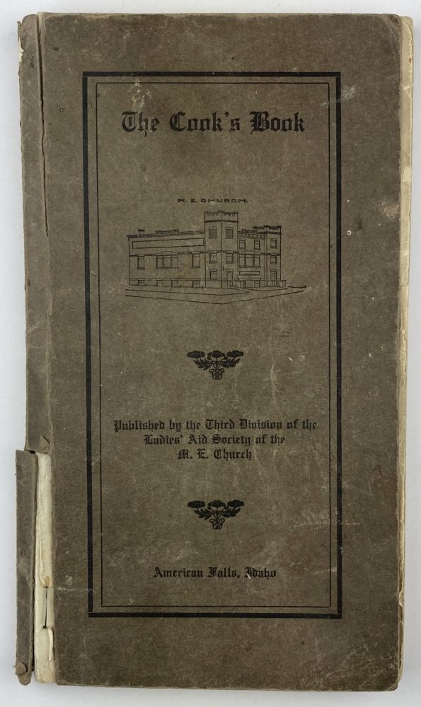 The Cook's Book. Published by the Third Division of the Ladies' Aid Society of the M.E. Church. Cook Books, Idaho.