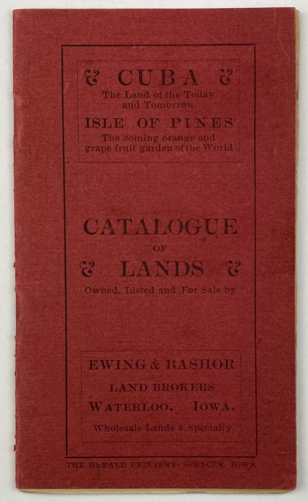 Cuba The Land of the Today and Tomorrow. Isle of Pines, the Coming Orange and Grape Fruit Garden of the World [cover title]. Cuba, Land.