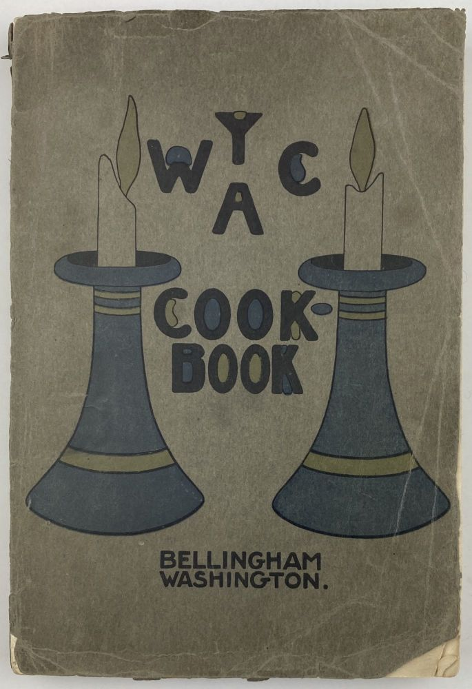 A Cook Book Compiled by the Publicity Committee of the Y.W.C.A. Cook Books, Washington.