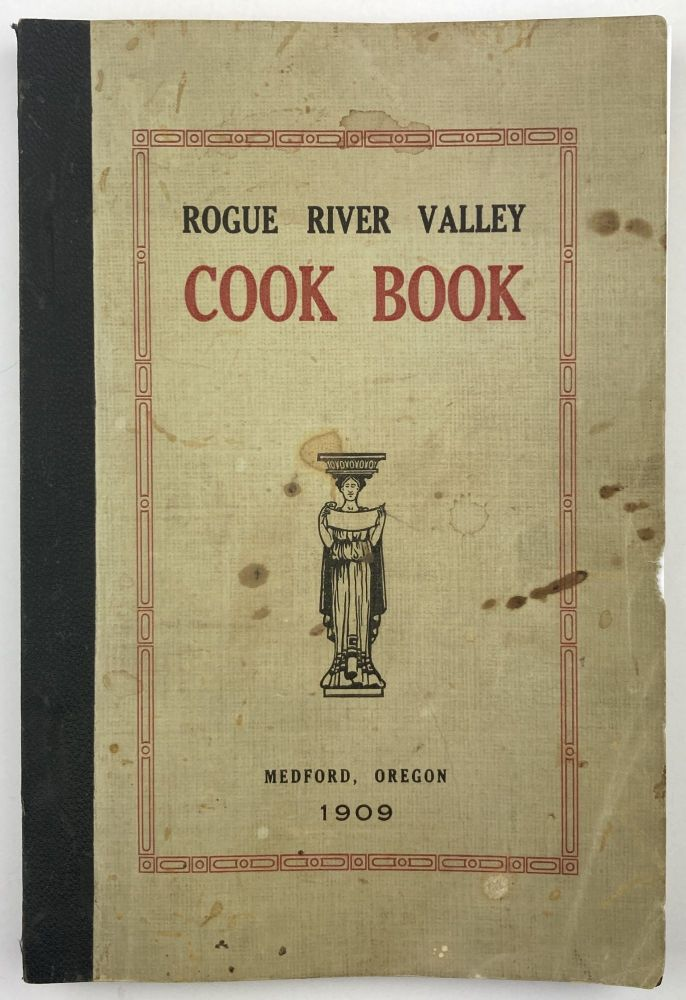 Rogue River Valley Cook Book Compiled by the Womans Guild of the St. Mark's Episcopal Church. Cook Books, Oregon.
