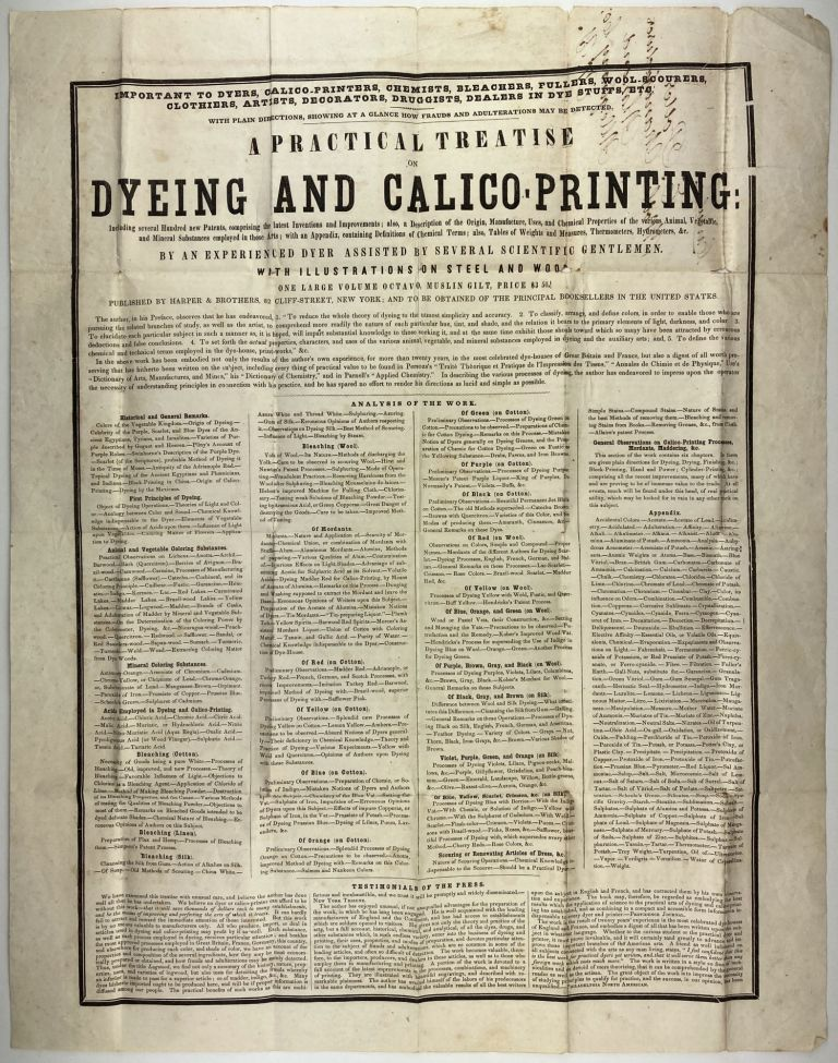 Important to Dyers, Calico-Printers, Chemists, Bleachers, Fullers, Will-Sourcers, Clothiers, Artists, Decorators, Druggists, Dealers in Dye, Stuffs, Etc. With Plain Directions, Showing at a Glance How Frauds and Adulterations May Be Detected. A Practical Treatise on Dyeing and Calico Printing... [caption title]. Publishing, Advertising.