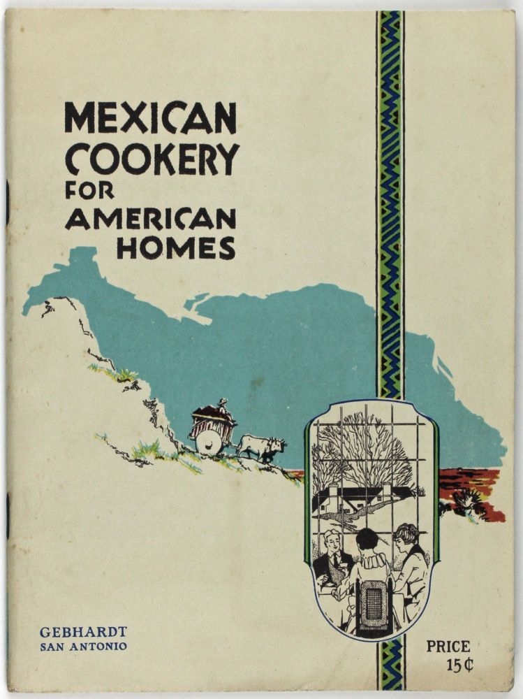 Mexican Cookery for American Homes [cover title]. Cook Books, Texas.