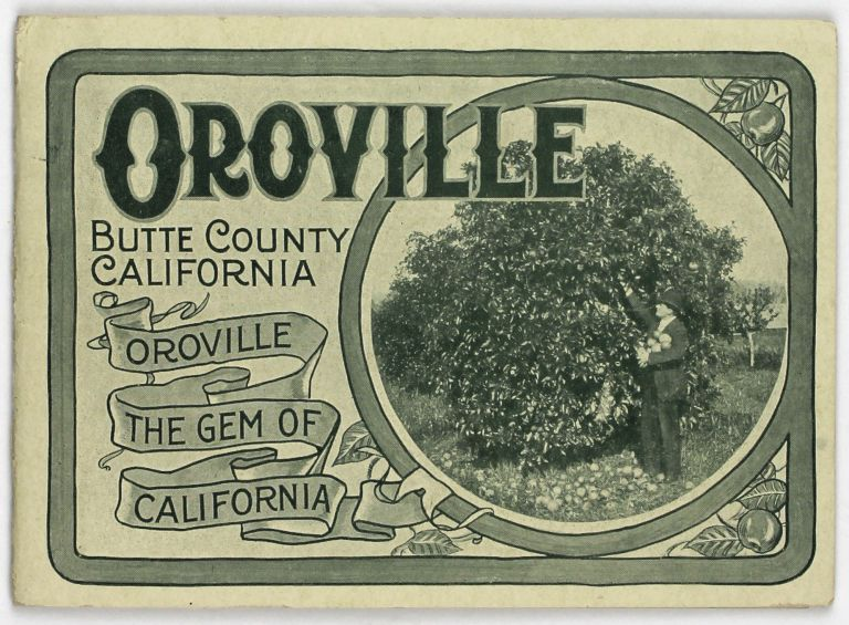 Oroville Butte County California. Oroville the Gem of California [cover title]. California.
