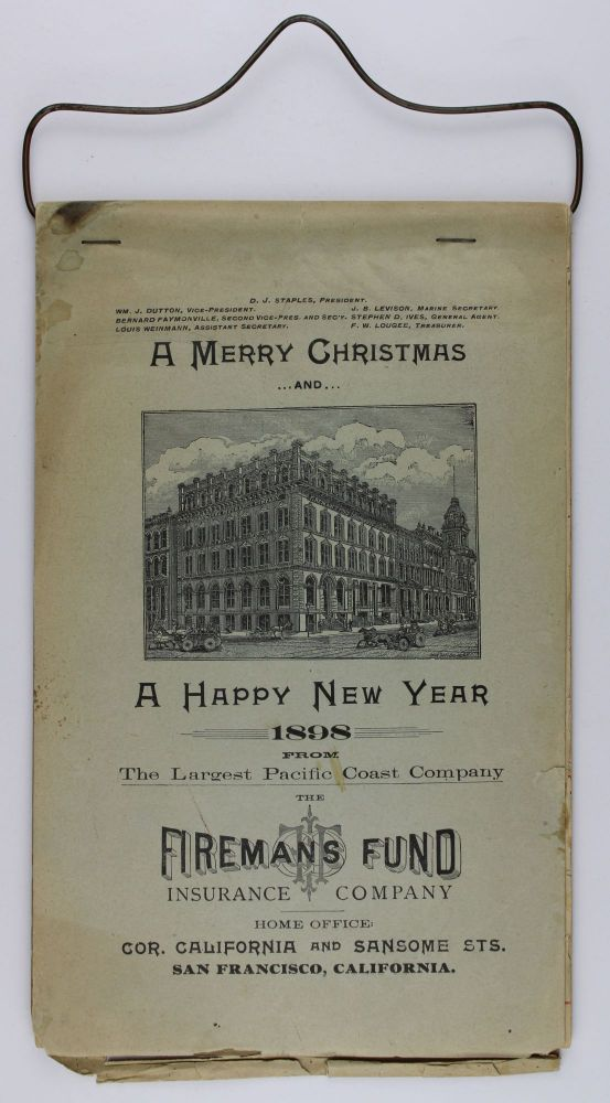 A Merry Christmas and a Happy New Year 1898 from the Largest Pacific Coast Company the Firemans Fund Insurance Company [cover title]. California, Promotional Calendars.