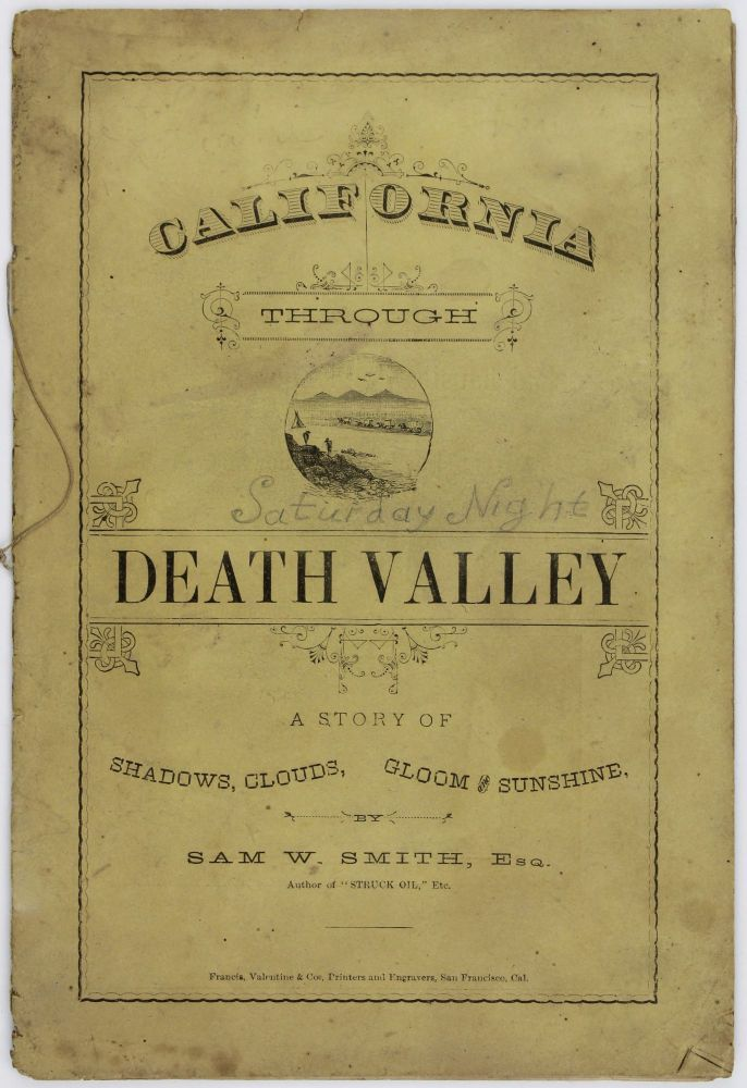 California Through Death Valley. A Story of Shadows, Clouds, Gloom and Sunshine. Sam W. Smith.