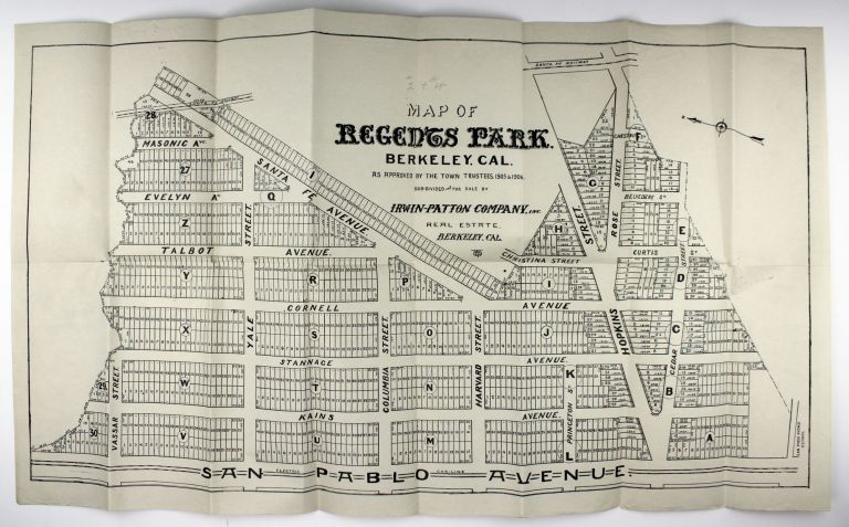 Map of Regents Park, Berkeley, Cal. As Approved by the Town Trustees, 1905 & 1906. Sub-Divided and for Sale by Irwin-Patton Company, Inc. California, Real Estate.