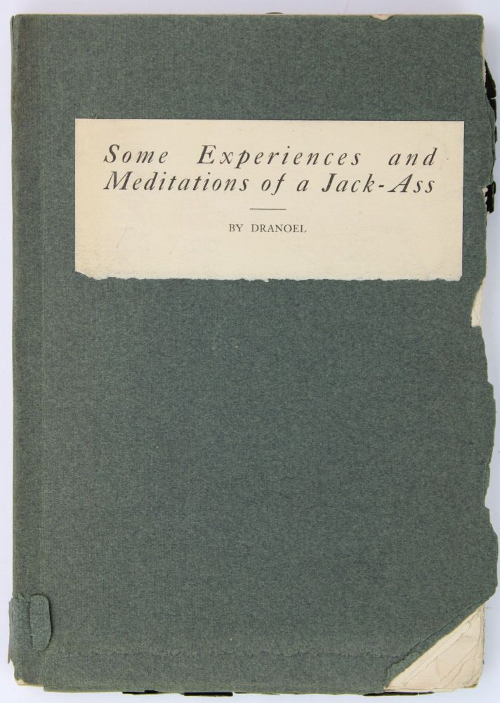 Some Experiences and Meditations of a Jack-Ass by Dranoel. Josiah Sloan Leonard.