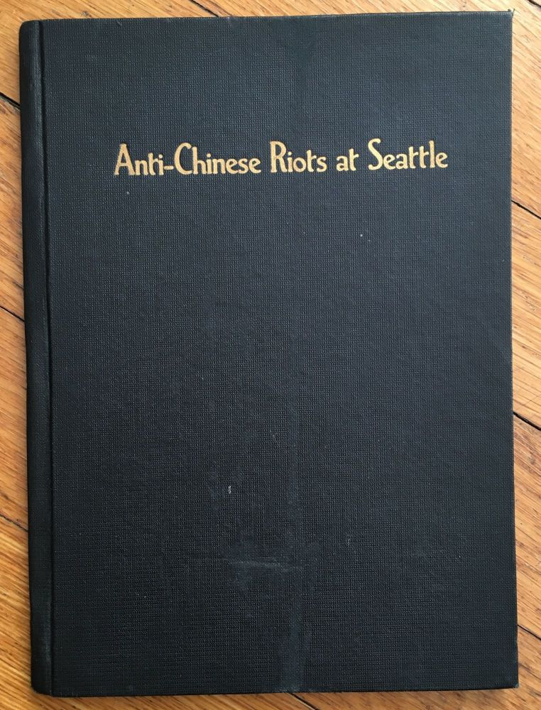 Anti-Chinese Riots at Seattte [sic], Wn., February 8th, 1886. George Kinnear.
