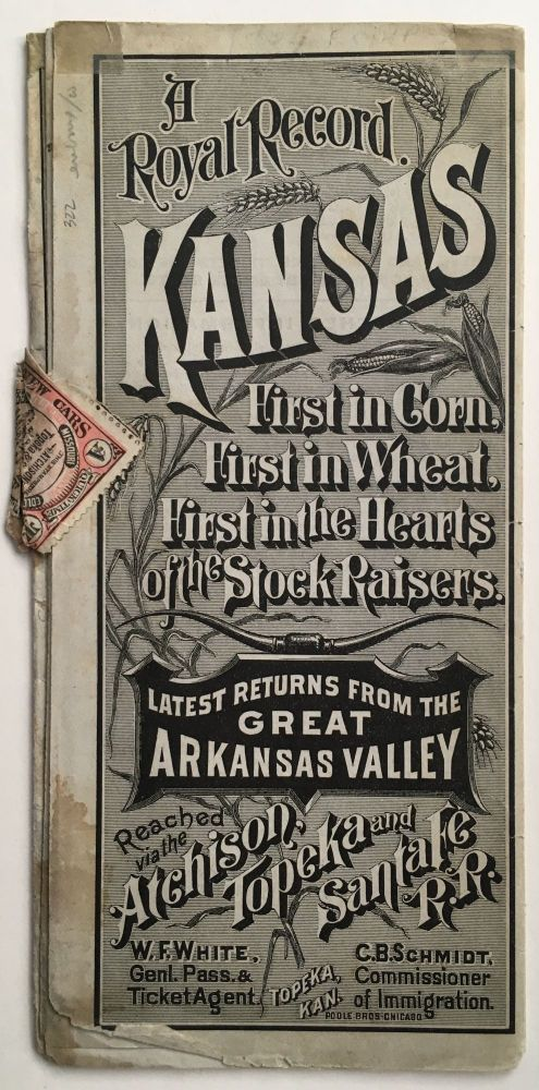 A Royal Record. Kansas: First in Corn, First in Wheat, First in the Hearts of the Stock Raisers [cover title]. Kansas, Topeka Atchison, Santa Fe Railroad.