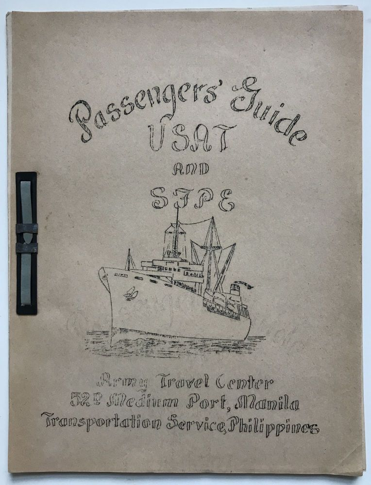 Passengers' Guide USAT and SFPE. Army Travel Center 52d Medium Port, Manila, Transportation Services, Philippines [cover title]. Philippines.