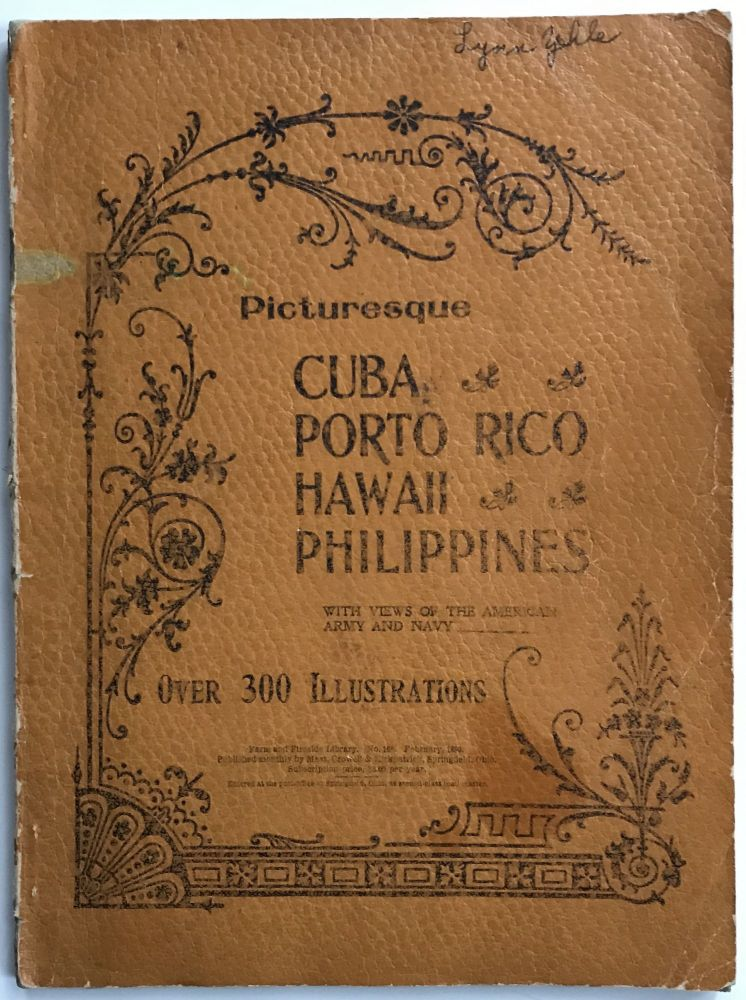 Picturesque Cuba, Porto Rico, Hawaii and the Philippines. A Photographic Panorama of Our New Posessions. Cuba, Spanish-American War.