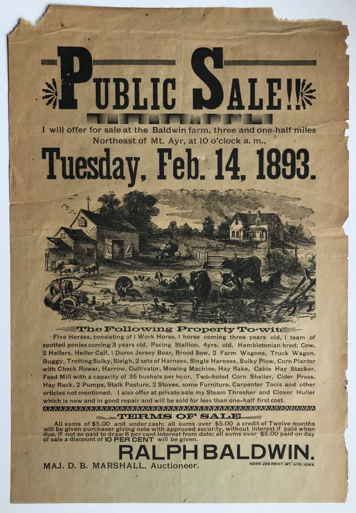 Public Sale!! I Will Offer for Sale at the Baldwin Farm, Three and One-half Miles Northeast of Mt. Ayr, at 10 O'Clock a.m., Tuesday, Feb. 14, 1893 [caption title]. Iowa.