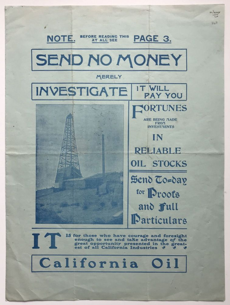 Send No Money Merely Investigate. It Will Pay You. Fortunes Are Being Made from Investments in Reliable Oil Stocks [caption title]. California, Oil.