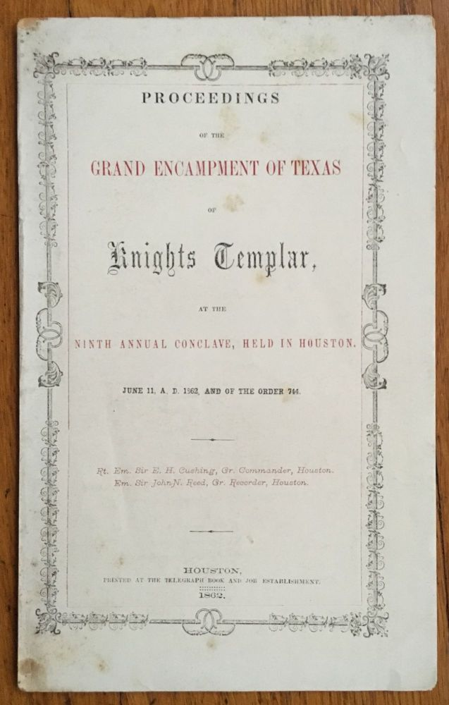 Proceedings of the Grand Encampment of Texas of Knights Templar, at the Ninth Annual Conclave, Held in Houston. Texas, Knights Templar.